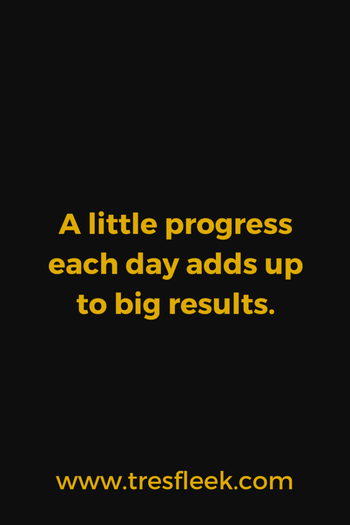 A little progress each day adds up to big results. | Goal Setting Quotes