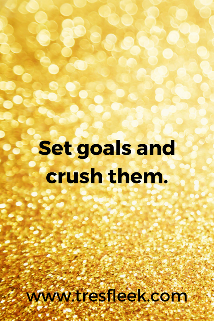 Set goals and crush them | Goal Setting Quotes